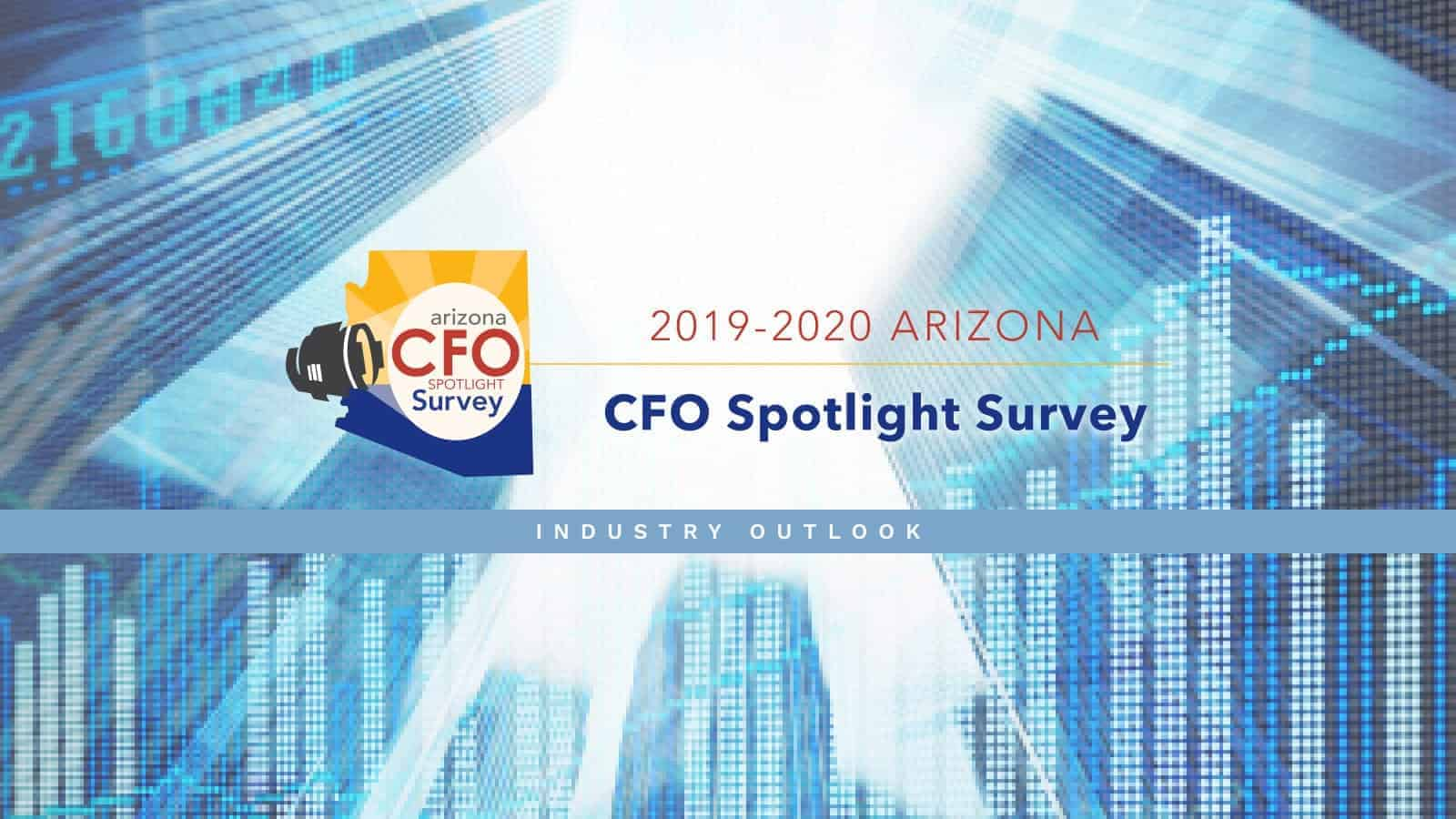 2019-2020 Arizona CFO Spotlight Survey Industry Outlook