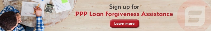 Sign up for PPP Loan Forgiveness Assistance
